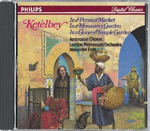 Albert Ketèlbey / In a Persian Market, etc. / London Promenade Orchestra / Alexander Faris