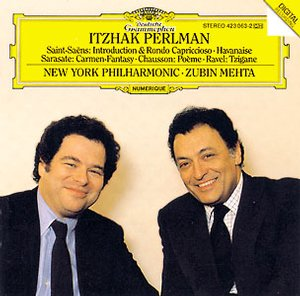 Itzhak Perlman / Works for Violin and Orchestra // Pablo de Sarasate / Camille Saint-Saëns / Ernest Chausson / Maurice Ravel