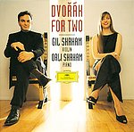 Antonín Dvorák / Dvorák For Two: Works for violin and piano // Gil & Orli Shaham