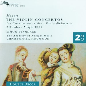 W.A. Mozart / The Violin Concertos / Simon Standage / The Academy of Ancient Music / Christopher Hogwood