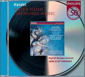 Georg Friedrich Händel / Water Music / Fireworks Music / English Baroque Soloists / Gardiner
