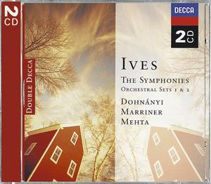 Charles Ives / Symphonies 1-4 / Orchestral Sets 1-2 / Christoph von Dohnanyi / Neville Marriner / Zubin Mehta