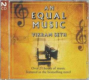 Vikram Seth - An Equal Music / Music from the Bestselling Novel / J.S. Bach / Ludwig van Beethoven / Franz Schubert / W.A. Mozart / Antonio Vivaldi / Ralph Vaughan Williams