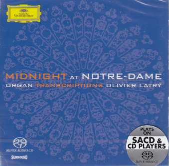 Olivier Latry / Midnight at Notre-Dame / Organ Transcriptions SACD