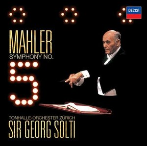 Gustav Mahler / Symphony No. 5 / Tonhalle-Orchester Zürich / Sir Georg Solti