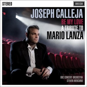 Joseph Calleja / Be My Love - A Tribute to Mario Lanza