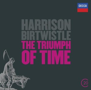 Harrison Birtwistle / The Triumph of Time // BBC Symphony Orchestra / Pierre Boulez / Andrew Davis