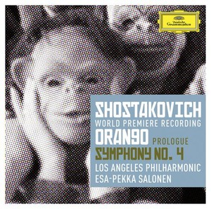 Dmitri Shostakovich / Orango Prologue / Symphony no. 4 // Los Angeles Philharmonic / Esa-Pekka Salonen