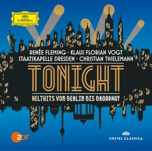 Renée Fleming / Klaus Florian Vogt // Tonight - Welthits von Berlin bis Broadway