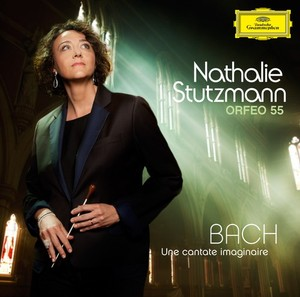 J.S. Bach / Une cantate imaginaire // Nathalie Stutzmann / Orfeo 55