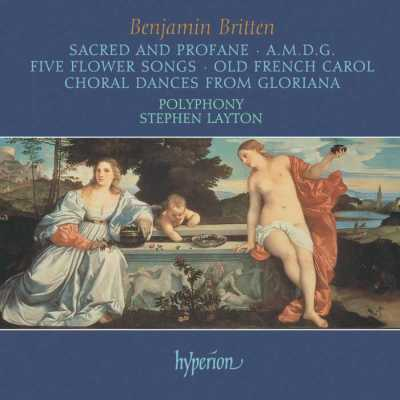 Benjamin Britten / Sacred and Profane and other choral music / Polyphony / Stephen Layton