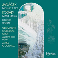 Zoltán Kodály / Missa brevis / Leos Janácek / Mass in E flat / Westminster Cathedral Choir / James O'Donnell / Andrew Reid