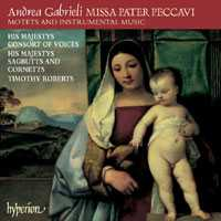 Andrea Gabrieli / Missa Pater Peccavi / His Majestys Sagbutts and Cornets / Timothy Roberts