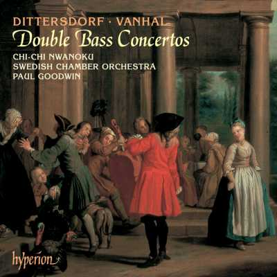 Carl Ditters von Dittersdorf / Johann Baptist Vanhal / Double Bass Concertos / Chi-Chi Nwanoku / Swedish Chamber Orchestra / Paul Goodwin