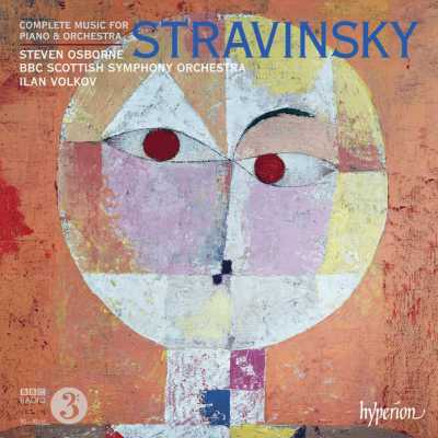 Igor Stravinsky / Works for Piano and Orchestra (Complete) // Steven Osborne / BBC Scottish Symphony Orchestra / Ilan Volkov