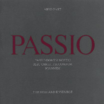 Arvo Pärt / Passio // The Hilliard Ensemble / Paul Hillier