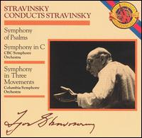 Igor Stravinsky / Symphony of Psalms / Symphony in C / Symphony in Three Movements // CBC Symphony Orchestra / Igor Stravinsky
