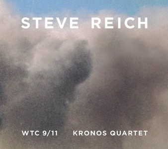 Steve Reich / WTC 9/11 / Mallet Quartet / Dance Patterns / Kronos Quartet CD+DVD
