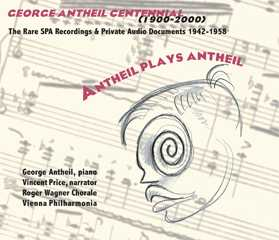 George Antheil / Antheil plays Antheil: The Rare SPA Recordings & Private Audio Documents 2CD