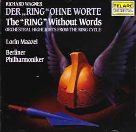Richard Wagner / The Ring without Words / Highlights / Berliner Philharmoniker / Lorin Maazel