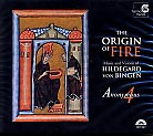 Hildegard von Bingen / The Origin of Fire / Anonymous 4