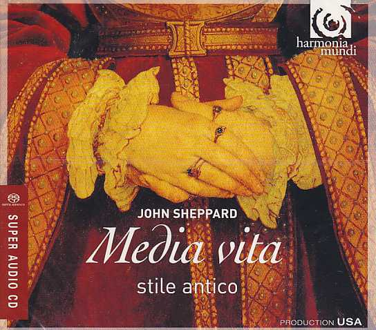 John Sheppard / Media vita & other liturgical works / stile antico SACD