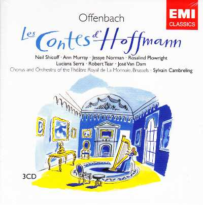Jacques Offenbach / Les Contes d'Hoffmann / Neil Shicoff / Ann Murray / Jessye Norman / Rosalind Plowright / Sylvain Cambreling