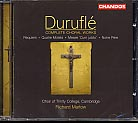 Maurice Duruflé / Complete Choral Works / Choir of Trinity College / Richard Marlow