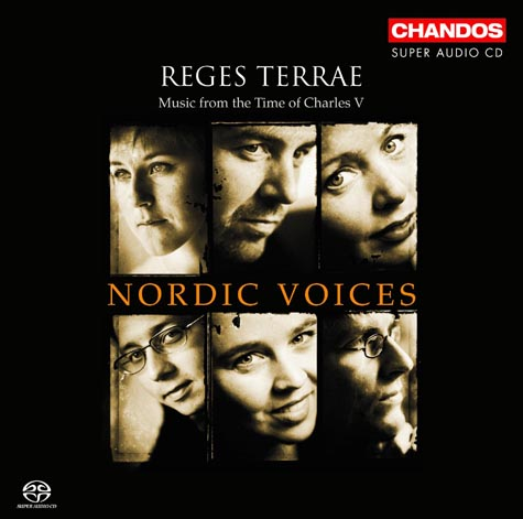 Reges Terrae - Music from the time of Charles V / Nordic Voices / SACD