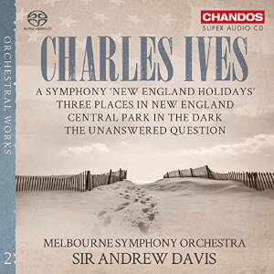 Charles Ives / New England Holidays / Three Places in New England / Central Park in the Dark / The Unanswered Question // Melbourne Symphone Orchestra / Andrew Davis