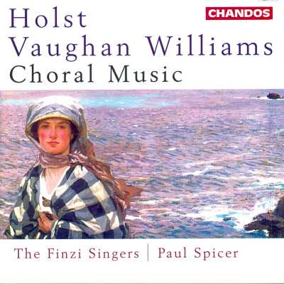 Gustav Holst / Ralph Vaughan Williams / Choral Music / Finzi Singers / Paul Spicer
