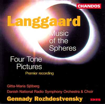 Rued Langgaard: Music of the Spheres / Four Tone Pictures / Sjöberg / DNRC / DNRSO / Rozhdestrvensky