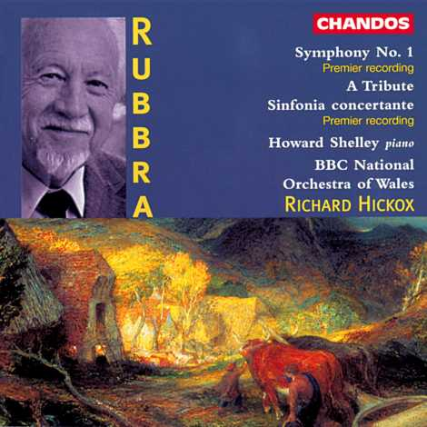 Edmund Rubbra / Symphony No. 1 / A Tribute / Sinfonia Concertante / Howard Shelley / BBC National Orchestra of Wales / Richard Hickox