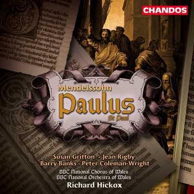 Felix Mendelssohn / Paulus / BBC National Orchestra & Chorus of Wales / Richard Hickox / Susan Gritton / Jean Rigby / Barry Banks / Peter Coleman-Wright