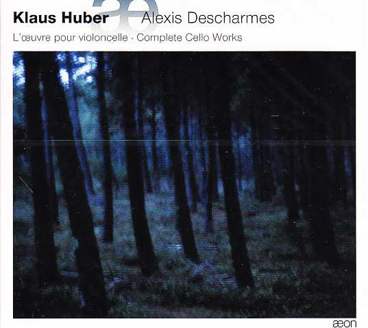 Klaus Huber / Complete Cello Works / Alexis Descharmes