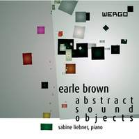 Earle Brown / Abstract Sound Objects // Sabine Liebner