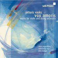 Peteris Vasks / Vox Amoris - Works for Violin and String Orchestra // Alina Pogostkina / Sinfonietta Riga / Juha Kangas