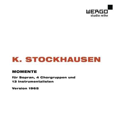 Karlheinz Stockhausen / Momente (Version 1965)