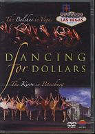 Dancing for Dollars / The Bolshoi in Vegas / The Kirov in Petersburg / DVD