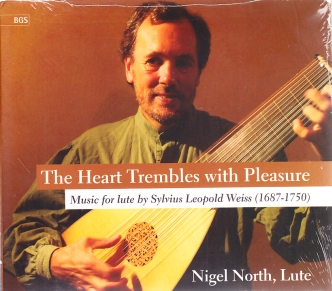 Silvius Leopold Weiss / The Heart Trembles with Pleasure / Lute Works / Nigel North