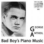 George Antheil / Bad Boy's Piano Music / Benedikt Koehlen