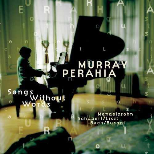 Murray Perahia / Songs Without Words / Bach-Busoni / Felix Mendelssohn / Franz Schubert / Franz Liszt