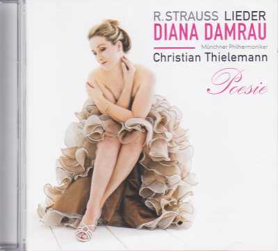 Richard Strauss / Orchestral Songs / Diana Damrau / Christian Thielemann