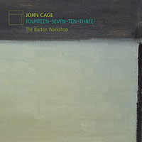 John Cage / Fourteen / Seven / Ten / Three2 / The Barton Workshop