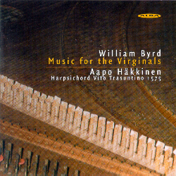 William Byrd / Music for the Virginals / Aapo Häkkinen
