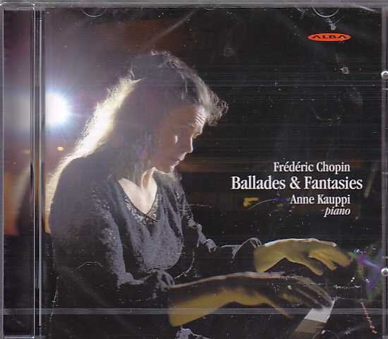 Frédéric Chopin / Ballades (Complete) / Fantasies / Anne Kauppi, piano