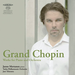Frédéric Chopin / Grand Chopin: Works for Piano and Orchestra / Janne Mertanen / Turku Philharmonic Orchestra / Jani Telaranta SACD