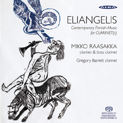 Mikko Raasakka / Eliangelis - Contemporary Finnish Music for Clarinet(s) // Antti Auvinen / Tauno Marttinen / Hannu Pohjannoro / Adima Dumitrescu / Perttu Haapanen / Riikka Talvitie / Olli Virtaperko