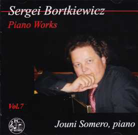 Sergei Bortkiewicz / Piano Works vol. 7 / Jouni Somero