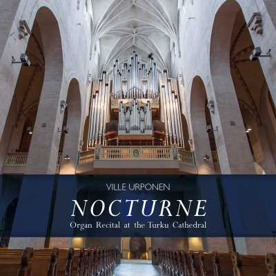 Ville Urponen / Nocturne / Organ Recital at the Turku Cathedral